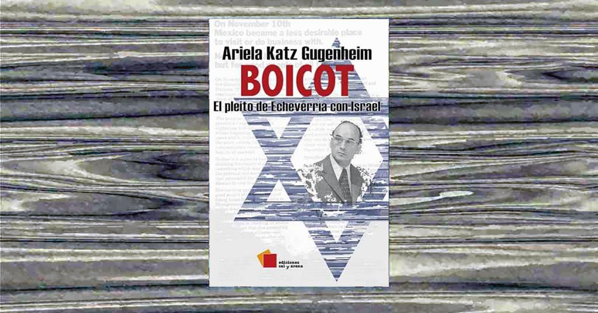 Ariela Katz presentó 'Boicot: El pleito de Echeverría con Israel'