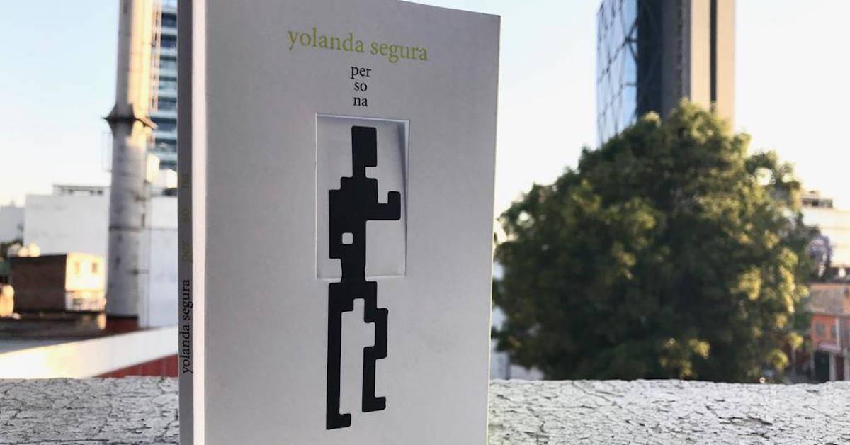"""""""Buscar a la persona dentro de la persona"""", la propuesta poética de Yolanda Segura"""