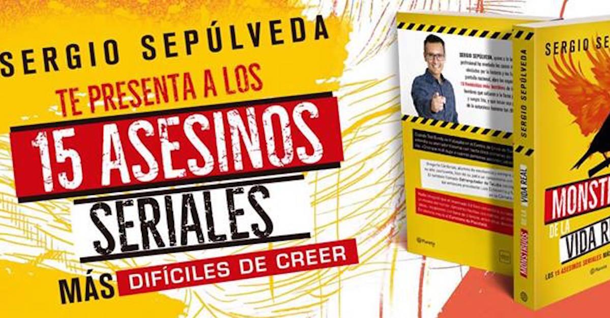 Sergio Sepúlveda revisa los 15 asesinos seriales más difíciles de creer