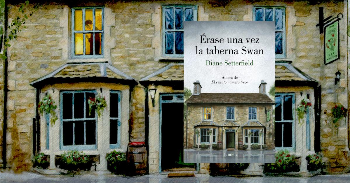 Un libro hecho como los clásicos: 'Érase una vez la taberna Swann' de Diane Setterfield