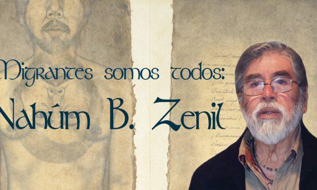 """Migrantes somos todos"": entrevista a Nahúm B. Zenil"
