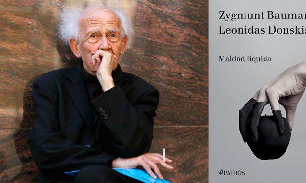 Maldad líquida, de Zygmunt Bauman y Leonidas Donskis