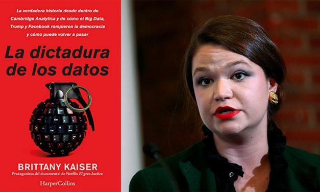 'La dictadura de los datos' de Brittany Kaiser