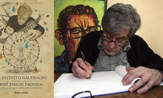 El infinito naufragio. Antología general.  José Emilio Pacheco