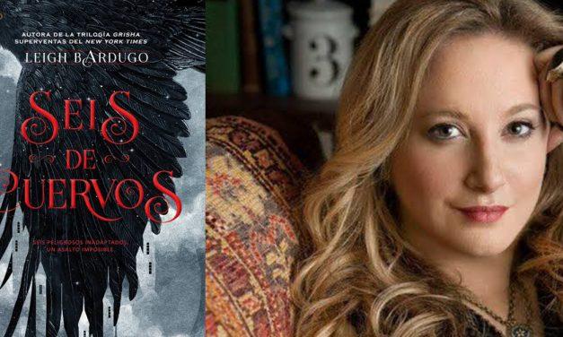 'Seis de Cuervos' de Leigh Bardugo
