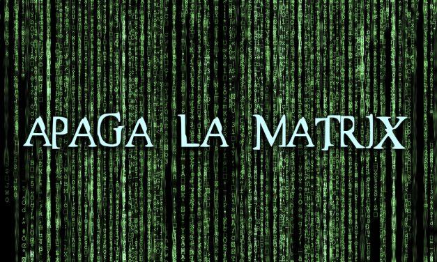 Apaga la Matrix (Carta editorial Revista Lee+ 127)