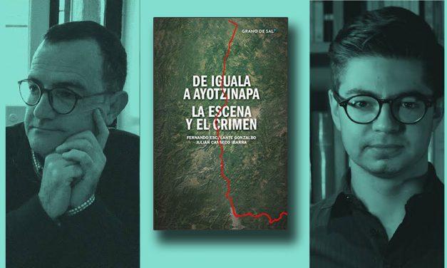 'De Iguala a Ayotzinapa: La escena y el crimen': Entrevista con los autores