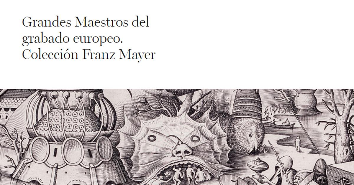El Museo Franz Mayer presenta exposición de grabado