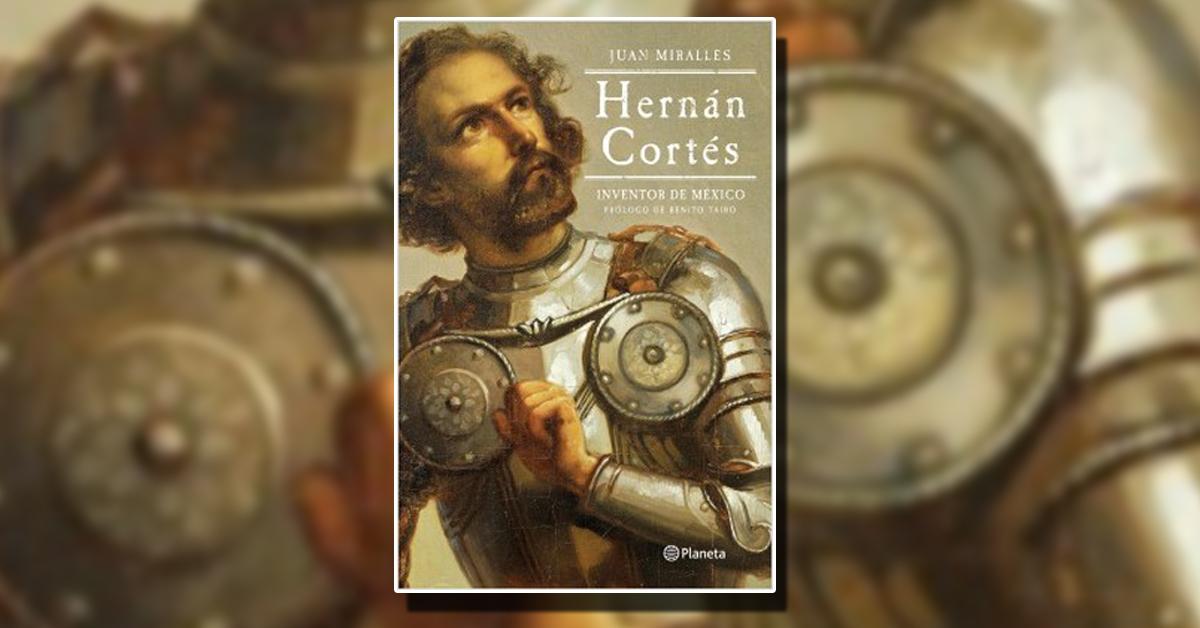 'Hernán Cortés: Inventor de México', una biografía para la reflexión