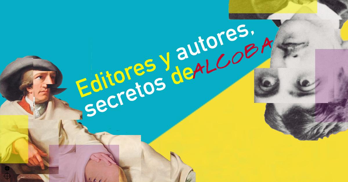 Editores y autores, secretos de alcoba