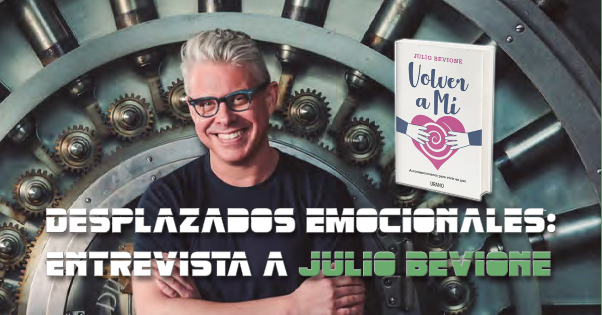 Desplazados Emocionales: entrevista a Julio Bevione