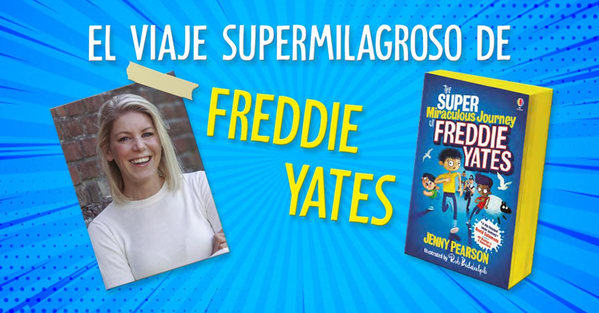 El viaje supermilagroso de Freddie Yates: entrevista a Jenny Pearson
