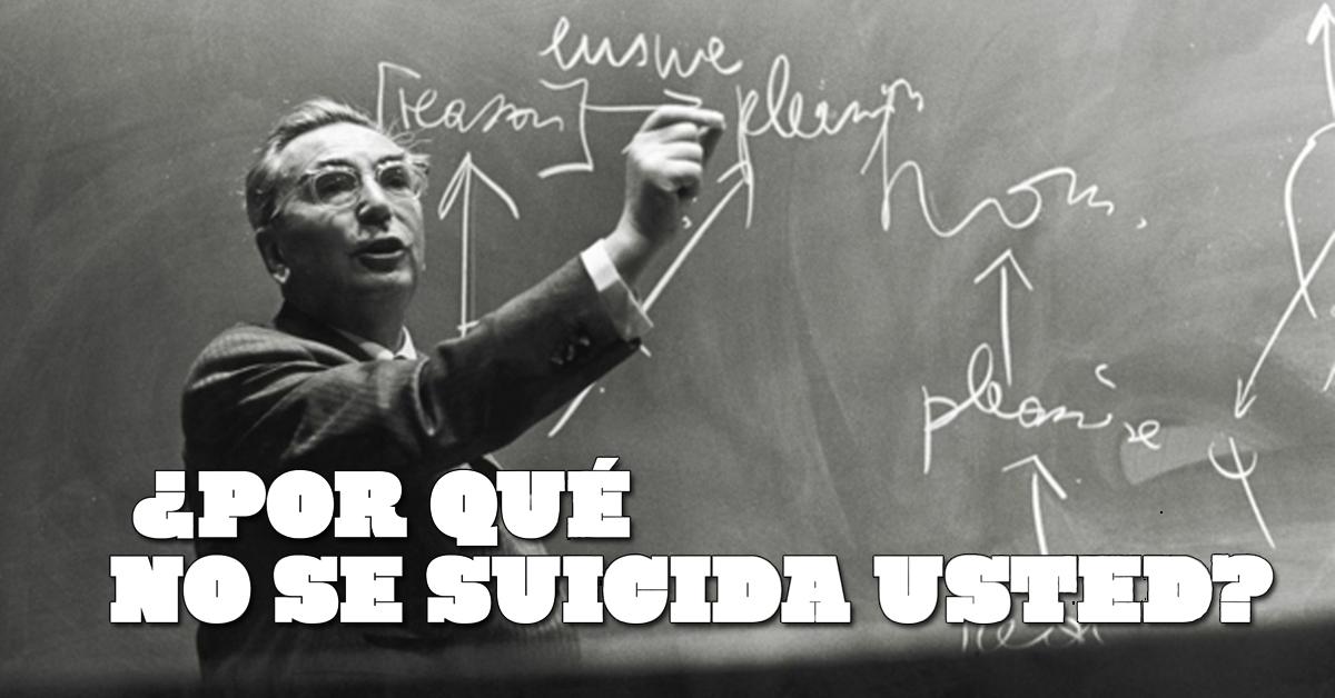 ¿Por qué no se suicida usted?
