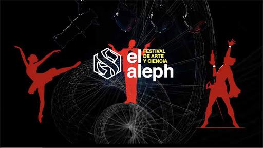 Hoy inicia El Aleph. Festival de Arte y Ciencia