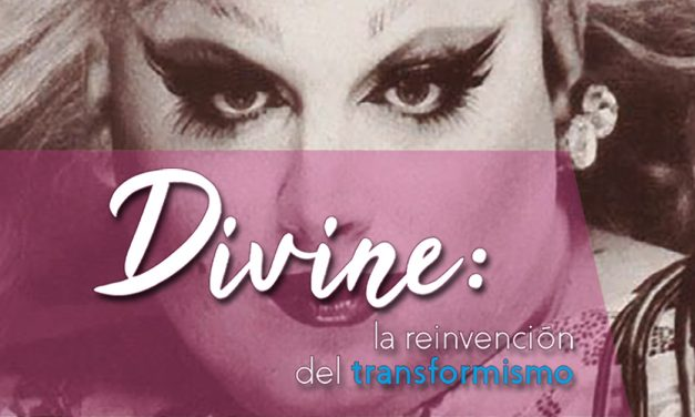 Divine: la reinvención del transformismo