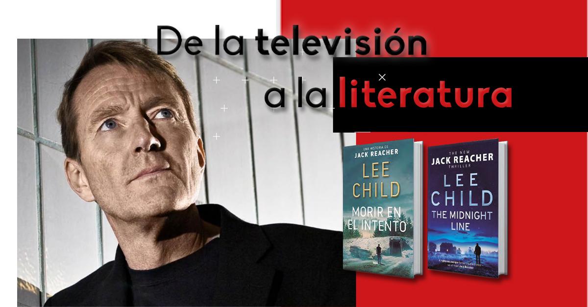 De la televisión a la literatura: entrevista con Lee Child