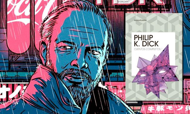 """""""Cuentos completos I"""" de Philip K. Dick, entre la ficción y la realidad"""