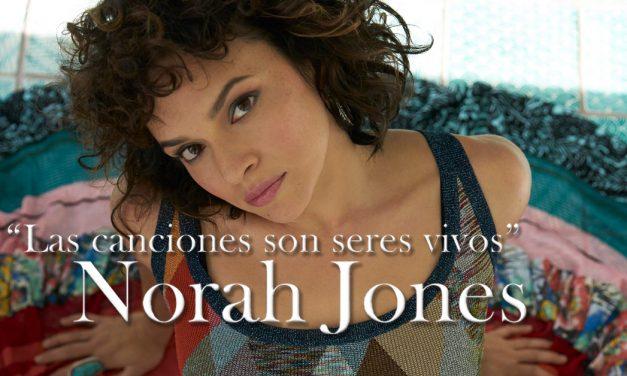 """""""Las canciones son seres vivos"""": Entrevista con Norah Jones"""