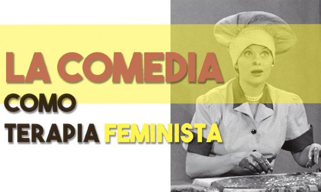 La comedia como terapia feminista