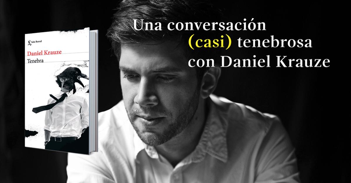 Una conversación (casi) tenebrosa con Daniel Krauze