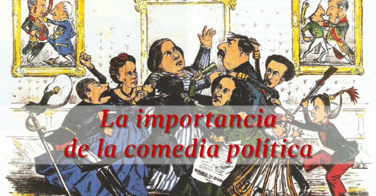 La importancia de la comedia política