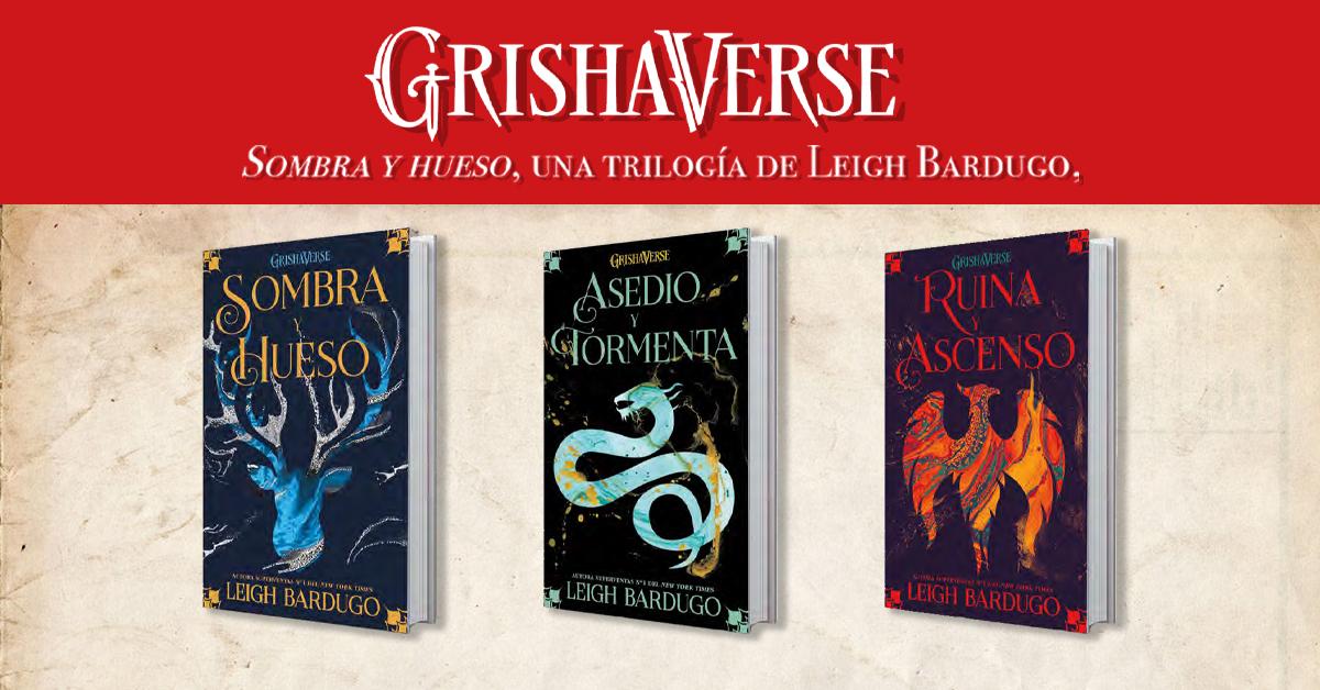 """GrishaVerse. """"Sombra y hueso"""", una trilogía de Leigh Bardugo"""