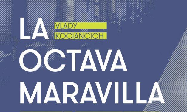 """LibrosUNAM trae """"La octava maravilla"""", de Vlady Kociancich"""