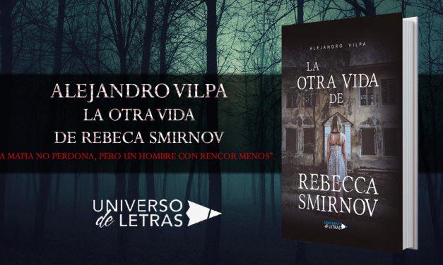 """""""La otra vida de Rebecca Smirnov"""", entrevista a Alejandro Vilpa"""