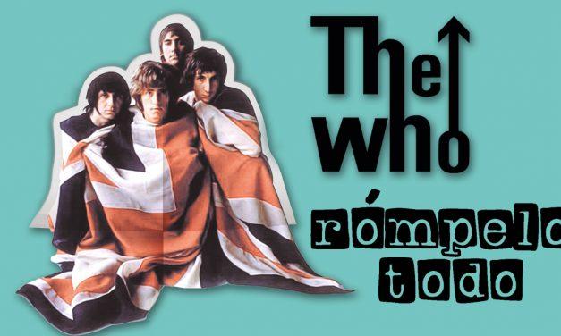 The Who: rómpelo todo