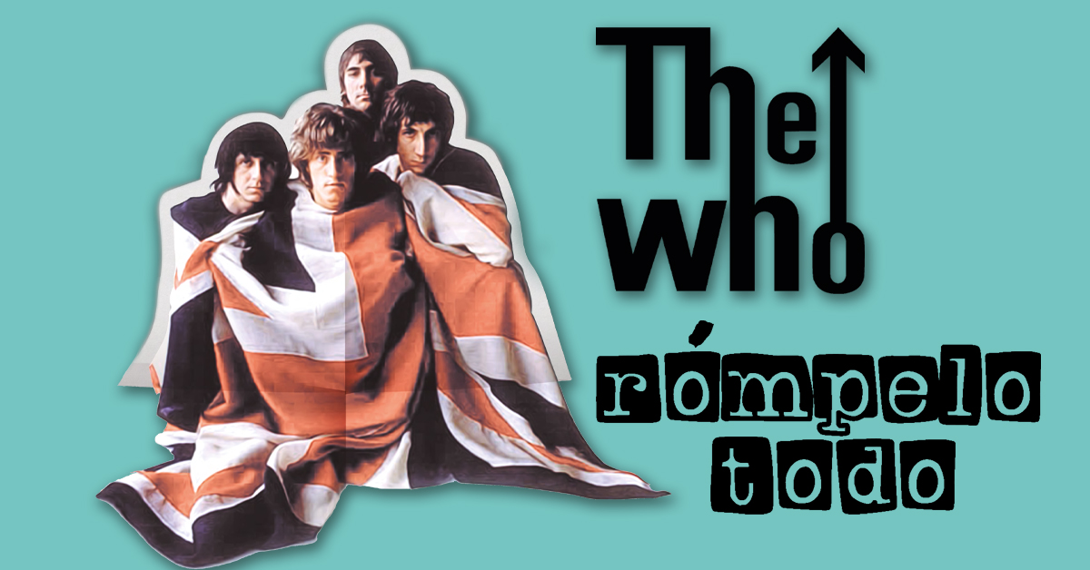 The Who: rómpelo todo