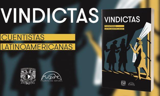 """En otoño, Libros UNAM presenta Vindictas. """"Cuentistas latinoamericanas"""""""