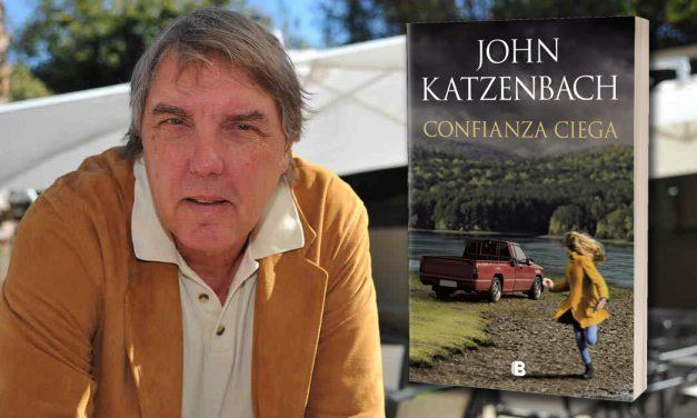 """""""Confianza ciega"""", la nueva novela de John Katzenbach, el maestro del thriller"""