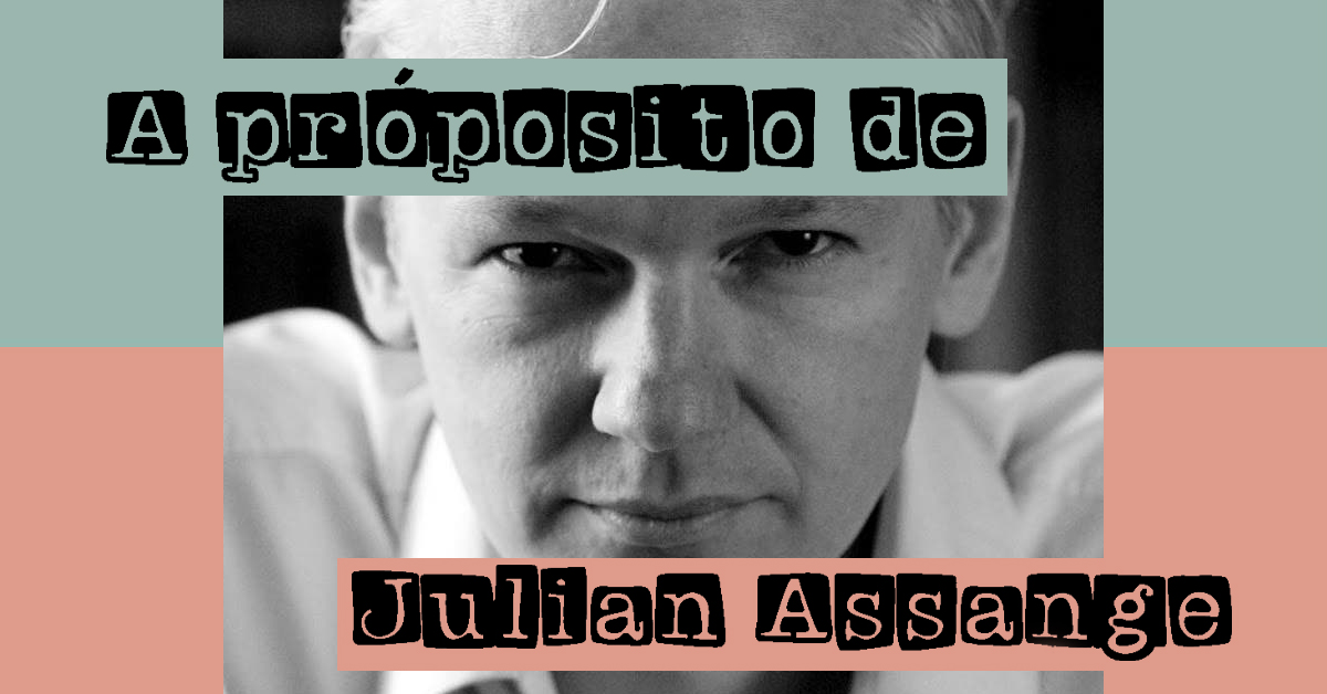A propósito de Julian Assange