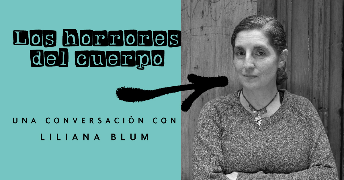 Una conversación con Liliana Blum