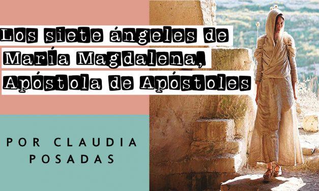 Los siete ángeles de María Magdalena, apóstola de apóstoles