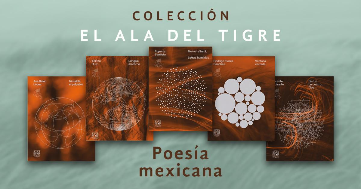 Libros UNAM: Resurge la colección El Ala del Tigre