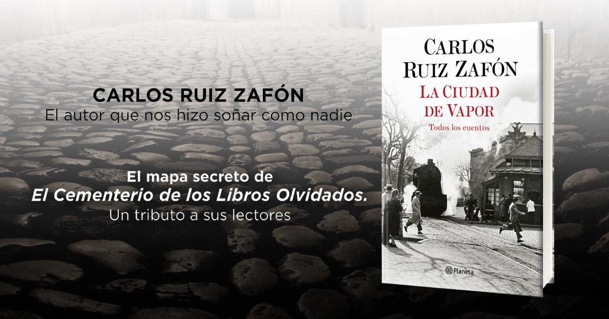 """""""La Ciudad de Vapor"""", un homenaje de Carlos Ruiz Zafón a sus lectores"""