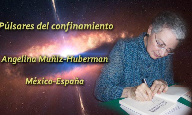 Púlsares del confinamiento: dos poemas de Angelina Muñiz-Huberman