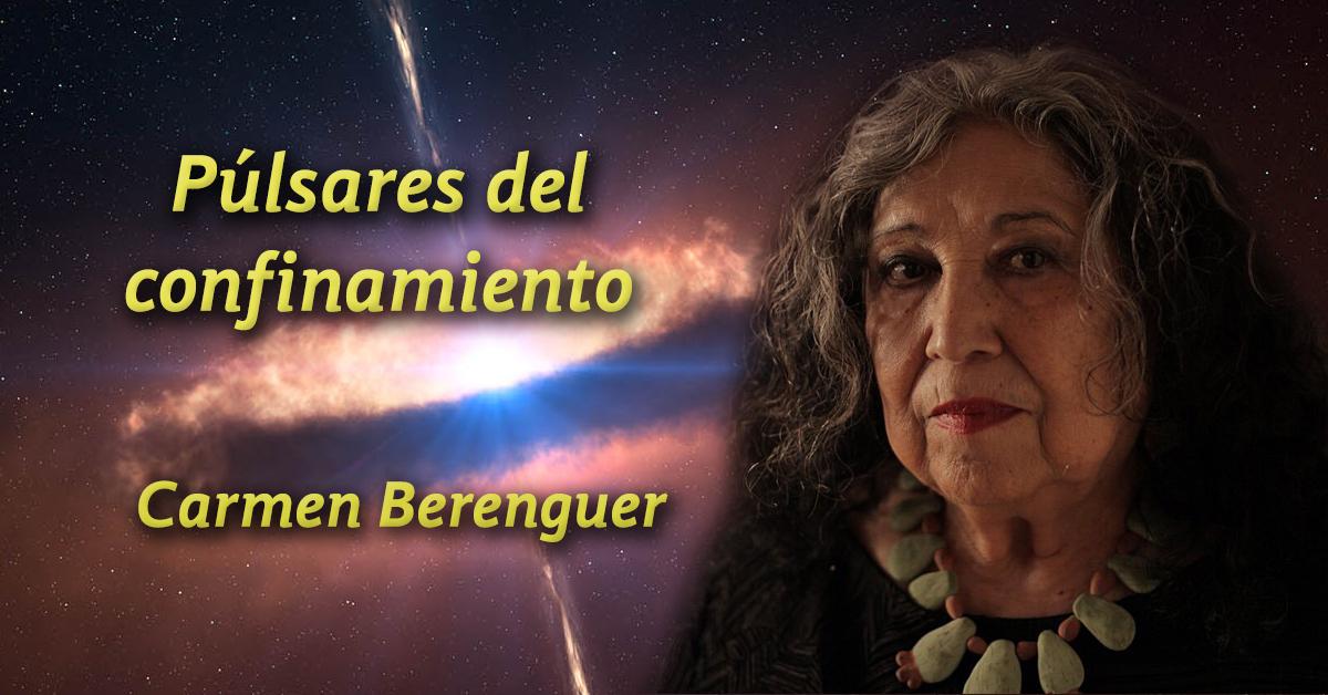 """Púlsares del confinamiento: """"Covid 2020. Y esto no es todo"""", poema de Carmen Berenguer"""