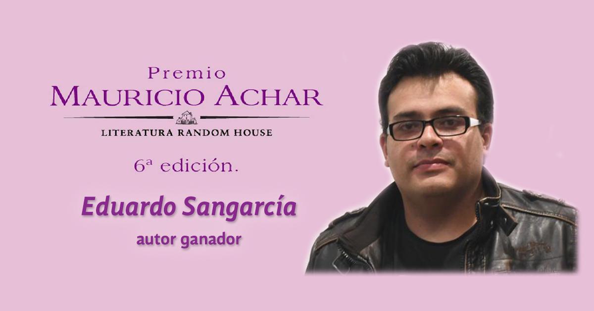 Eduardo Sangarcía recibe el Premio Mauricio Achar en su 6° edición