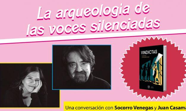 La arqueología de las voces silenciadas: una conversación con Socorro Venegas y Juan Casamayor