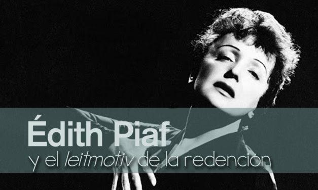 Édith Piaf y el leitmotiv de la redención