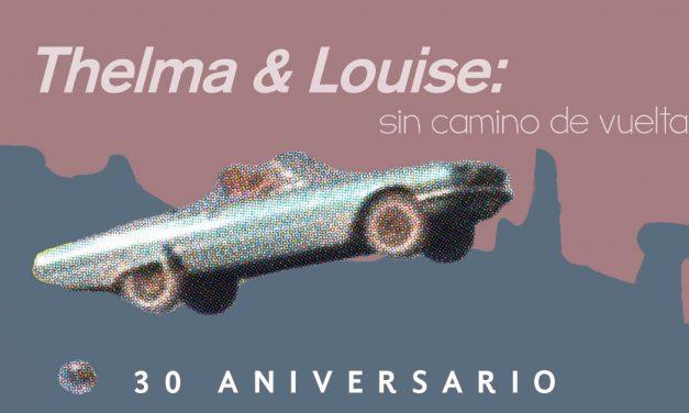 Thelma & Louise: sin camino de vuelta
