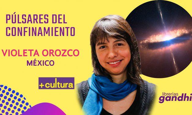 """Púlsares del confinamiento: """"Volverás a caminar por las calles vacías"""", poema de Violeta Orozco"""