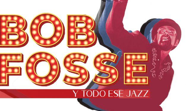 Bob Fosse y todo ese jazz