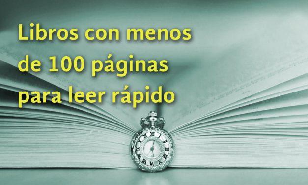 Libros con menos de 100 páginas para leer rápido