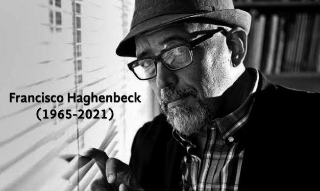 Hasta siempre, Francisco Haghenbeck