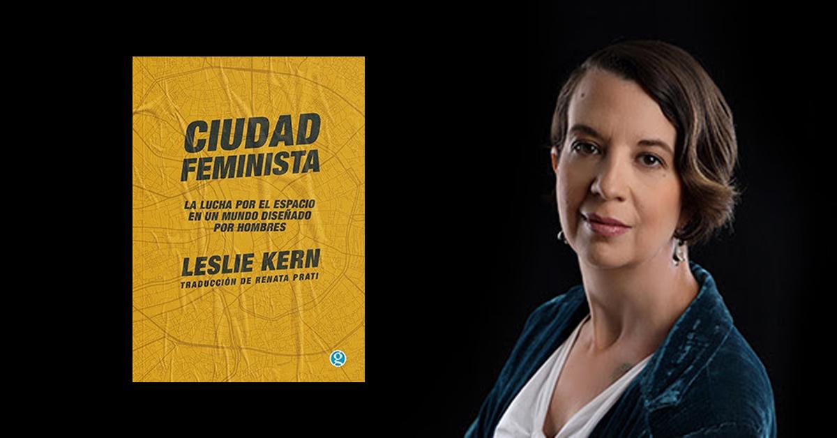 ¿Por qué leer a Leslie Kern?