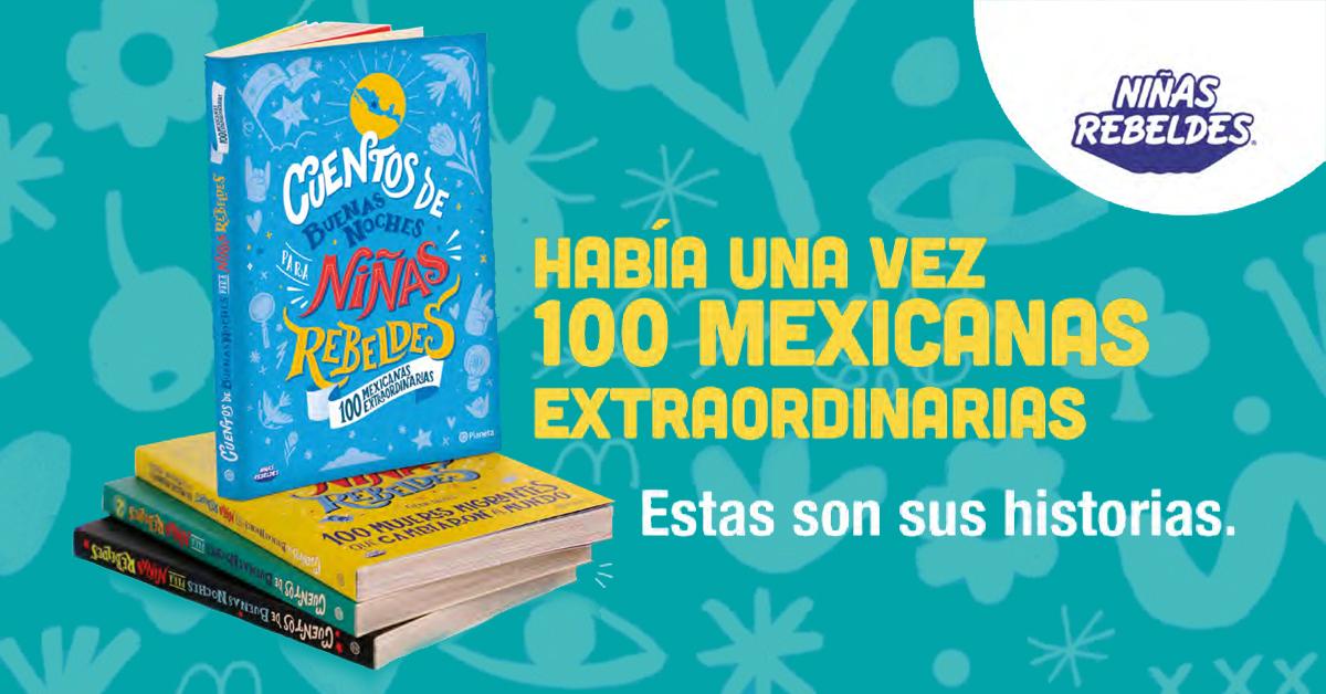 Historias de 100 mexicanas rebeldes y extraordinarias