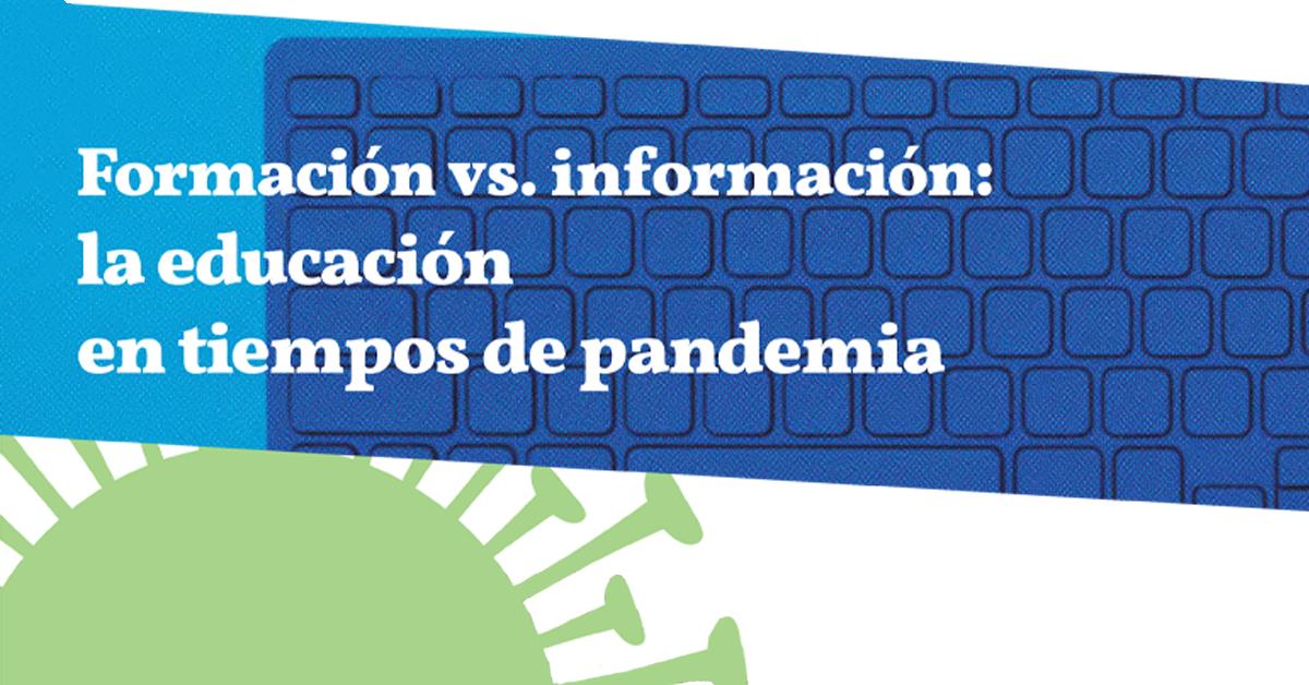 Formación vs. información: la educación en tiempos de pandemia